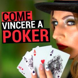 Come Vincere a Poker